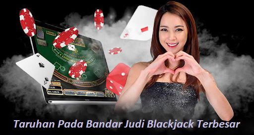 Taruhan Pada Bandar Judi Blackjack Terbesar