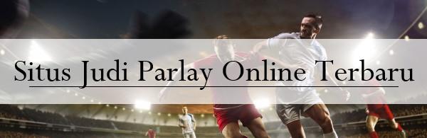 SItus Judi Parlay Online Terbaru