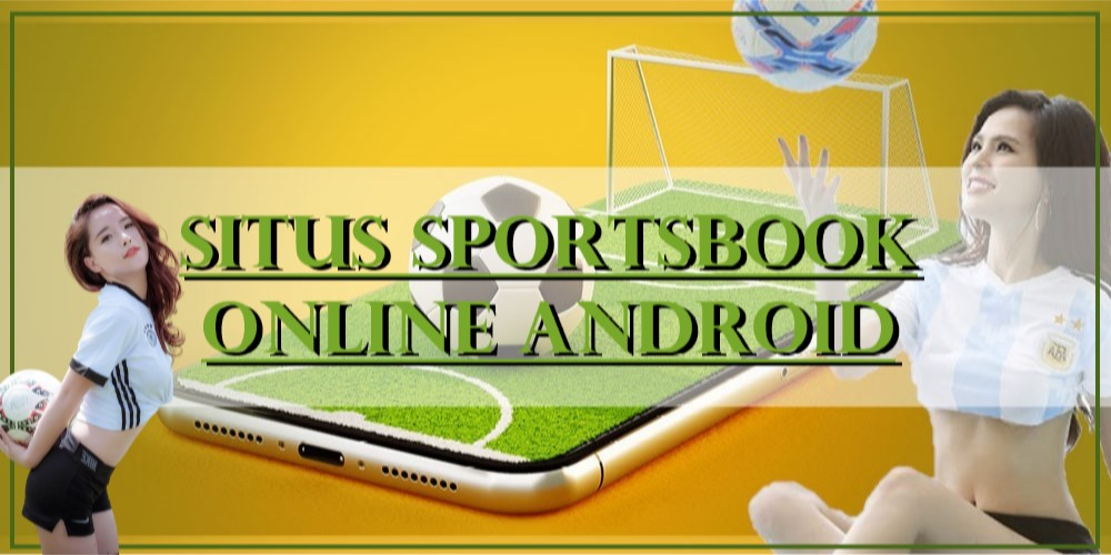 Situs Sportsbook Online Android