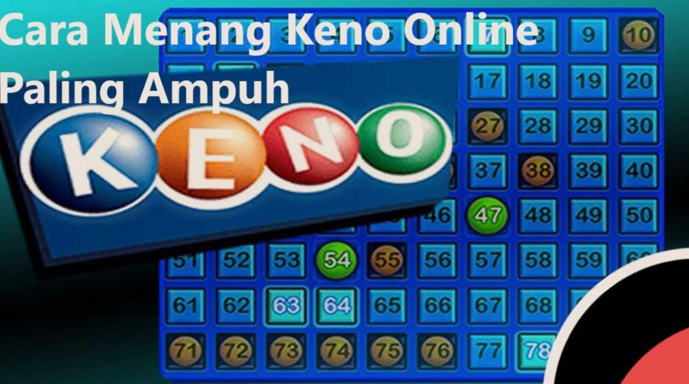 Cara Menang Keno Online Paling Ampuh