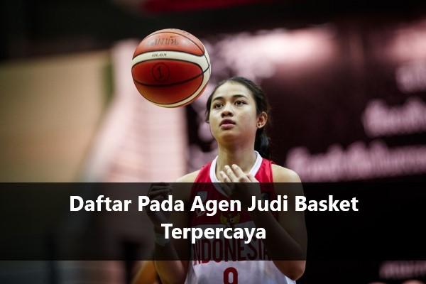Daftar Pada Agen Judi Basket Terpercaya